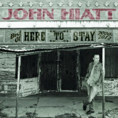 john hiatt here to stay.jpg