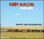 cindy bullens howling trains and barking dogs.jpg