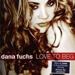 dana fuchs love to beg.jpg