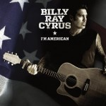 billy ray cyrus i'm american.jpg