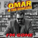 omar and the howlers i'm gone.jpg