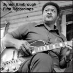 junior kimbrough first recordings.jpg