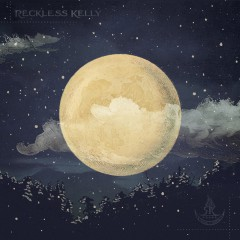 reckless kelly long night moon.jpg