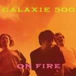 galaxie 500 on fire.jpg
