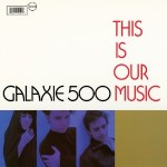 galaxie 500 this is our music.jpg