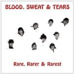blood sweat and tears rare.jpg