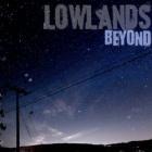 lowlands beyond.jpg