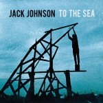 jack johnson to the sea.jpg