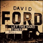david ford let the hard times roll.jpg