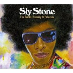 sly stone i'm back family & friends.jpg