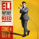 eli paperboy reed come and get it.jpg
