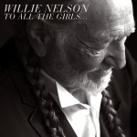 willie nelson to all the girls....jpg