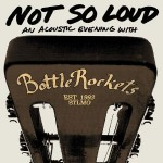 bottle rockets not so loud.jpg