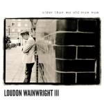 loudon wainwright older.jpg