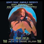 "Quatto Ragazzi E ""Una Ragazza"", 44 Anni Fa! Big Brother & The Holding Co. Feat. Janis Joplin - Live At The Carousel Ballroom 1968"