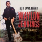 waylon jennings goin' down rocking.jpg