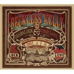 reckless kelly good luck.jpg