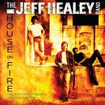jeff healey house on fire.jpg