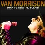 van morrison born to sing no plan b.jpg