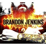 brandon jenkins through the fire.jpg