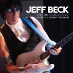 Troppa Grazia! Jeff Beck - Live And Exclusive From The Grammy Museum