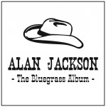 alan jackson the bluegrass album.jpg