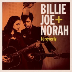 Billy Joe & Norah Foreverly.jpg