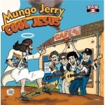 mungo jerry cool jesus.jpg