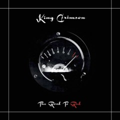 king crimson the road ro red.jpg