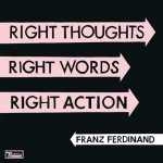 franz ferdinand right thoughts.jpg