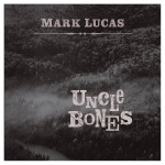 mark lucas uncle bones.jpg