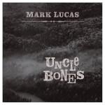 mark lucas uncle bones.jpg