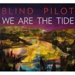 blind pilot we are the tide.jpg
