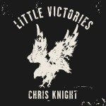 chris knight little victories.jpg