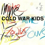 cold war kids mine is yours.jpg