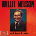 willie nelson and then i wrote.jpg