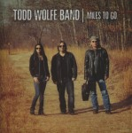 todd wolfe band miles to go.jpg