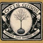 otis gibbs harder than hammered hell.jpg