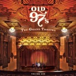 old 97's grand theatre volume one.jpg