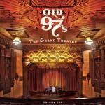 old 97's grand theatre volume one.jpg