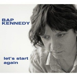 bap kennedy let's start again