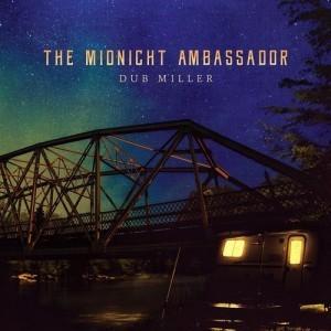 dub miller midnight ambassador