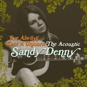 sandy denny i've always kept a unicorn