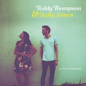 teddy thompson & kelly Jones little windows