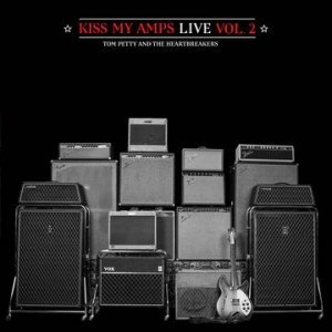 tom petty kiss my amps vol. 2