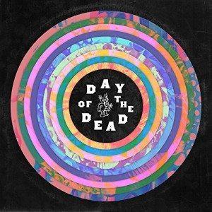 Dopo Le Celebrazioni Poteva Mancare Un Bel Tributo Ai Grateful Dead? Various Artists. – Day Of The Dead. Giorno 2