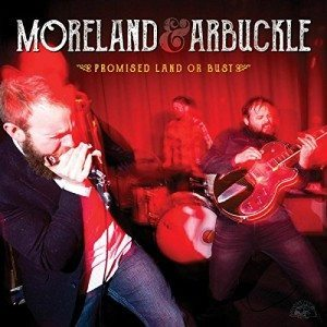 moreland and arbuckle promised land or bust