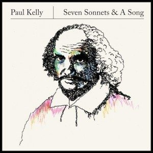 In Memoria Di William Shakespeare, Succedeva 400 Anni Fa! Paul Kelly – Seven Sonnets & A Song