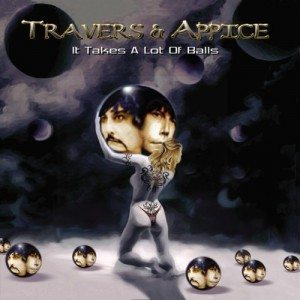 travers & appice  it takes a lot of balls