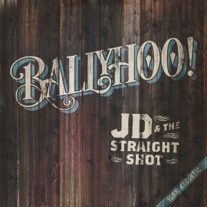 jd and the straight shot ballyhoo